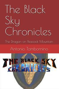 The Black Sky Chronicles: The Dragon on Peacock Mountain