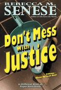 Don't Mess With Justice: A Super Hero Story
