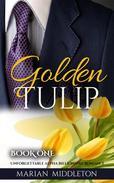 Golden Tulip: Unforgettable Alpha Billionaire Romance