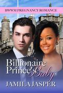 Billionaire Prince's Baby (BWWM Pregnancy Romance)