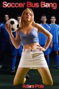 Soccer Bus Bang (Gangbang, group sex, masturbation, teacher-student)