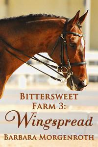 Bittersweet Farm 3: Wingspread