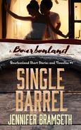 Single Barrel: Bourbonland Short Stories and Novellas #1