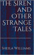The Siren and Other Strange Tales