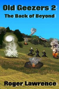 Old Geezers 2, The back of Beyond