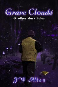 Grave Clouds & Other Dark Tales