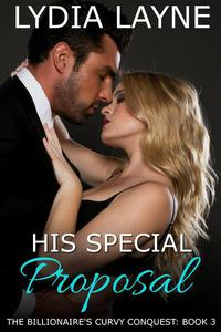 His Special Proposal: The Billionaire's Curvy Conquest - Book 3