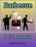 Barbecue - Do`s & Don`ts