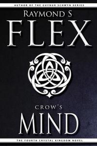Crow's Mind: The Fourth Crystal Kingdom Novel