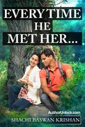 Every Time He Met Her...