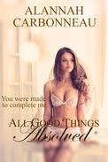 All Good Things Absolved (A Billionaire Romance - Book Three)