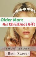 Older Man: His Christmas Gift