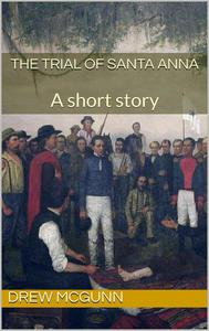 The Trial of Santa Anna
