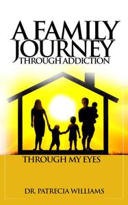A Family Journey Through Addiction