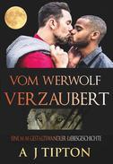 Vom Werwolf Verzaubert: Eine M-M Gestaltswandler-Liebesgeschichte