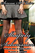 Shapely Submission (What The Billionaire Wants Part 3) (Curvy BBW Erotic Romance)