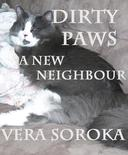 Dirty Paws-A New Neighbour