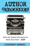 Author Unleashed: Simple Strategies to Write Your Book—Fast
