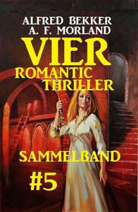 Sammelband 5: Vier Romantic Thriller