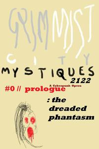 GRIM MIST 2122: #0/Prologue: The Dreaded Phantasm