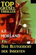 Top Grusel Thriller #16: Das Blutgericht der Insekten