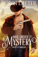 Mail Order Mystery: Chance City Series Book One