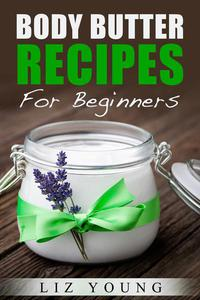 Body Butter Recipes For Beginners