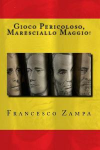 Gioco Pericoloso, Maresciallo Maggio!