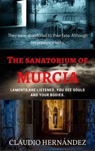 The Sanatorium of Murcia