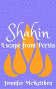 Shahin: Escape from Persia