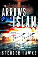 The Arrows of Islam Book 1 Part 1