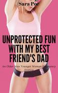 Unprotected Fun With My Best Friend's Dad