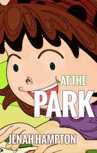 At the Park (Illustrated Children's Book Ages 2-5)