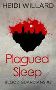 Plagued Sleep (Blood Guardians #2)