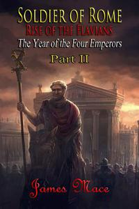 Soldier of Rome: Rise of the Flavians