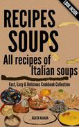 RECIPES SOUPS - All recipes of Italian soups: So many ideas and recipes for preparing tasty soups.
