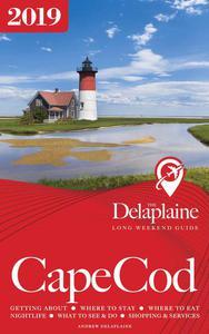 Cape Cod - The Delaplaine 2019 Long Weekend Guide