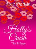 Holly's Crush: The Trilogy