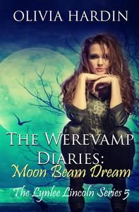 The Werevamp Diaries:  Moon Beam Dream