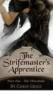 The Strifemaster's Apprentice, Part 1 - The Threshold