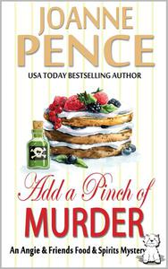 Add a Pinch of Murder: An Angie & Friends Food & Spirits Mystery