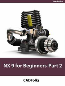NX 9 for Beginners - Part 2 (Extrude and Revolve Features, Placed Features, and Patterned Geometry)