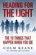Heading for the light - The ten things that happen when you die