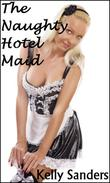 The Naughty Hotel Maid