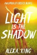 Light is the Shadow
