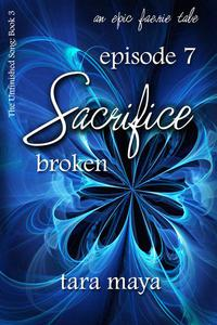 Sacrifice – Broken (Book 3-Episode 7)