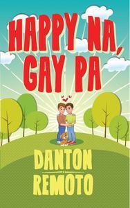 Happy Na, Gay Pa