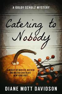 Catering to Nobody: A Culinary Murder Mystery