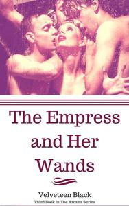 The Empress and Her Wands