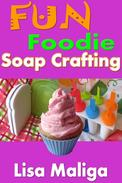 Fun Foodie Soap Crafting